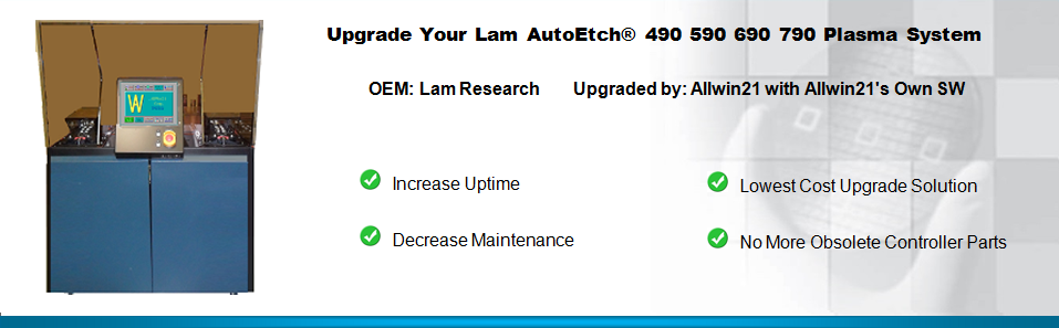 Upgrade Your Used Lam AutoEtch 490 590 690 790 Plasma Etch